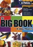 Big Book of Small Projects 8ply Vol 1